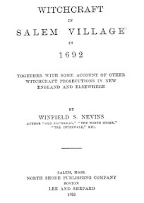 Cover of Winfield Nevins's Book Witchcraft In Salem Village In 1692 Together With Some Account Of Other Witchcraft Prosecutions